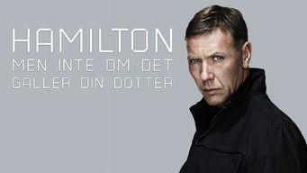 Se Agent Hamilton: But Not If It Concerns Your Daughter på Netflix