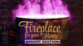 Se A Home Fireplace: Bright Edition på Netflix