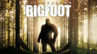 Se Discovering Bigfoot på Netflix