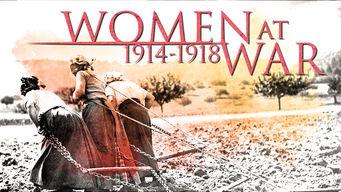 Se Women at War (1914-1918) på Netflix