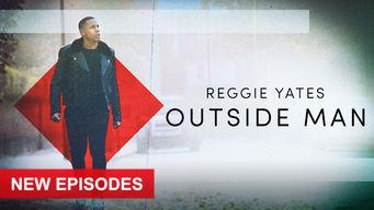 Se Reggie Yates Outside Man på Netflix