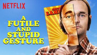 Se A Futile and Stupid Gesture på Netflix