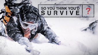 Se So You Think You'd Survive? på Netflix