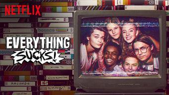Se Everything Sucks! på Netflix