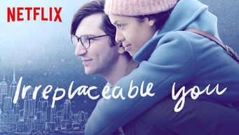 Se Irreplaceable You på Netflix