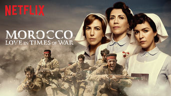 Se Morocco: Love in Times of War på Netflix