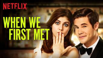 Se When We First Met på Netflix