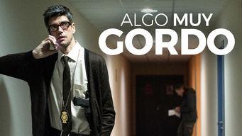 Se Algo Muy Gordo på Netflix