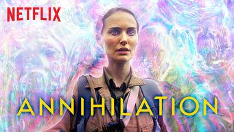 Se Annihilation på Netflix