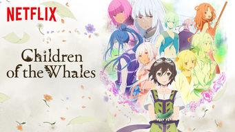 Se Children of the Whales på Netflix