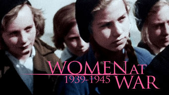 Se Women at War 1939-1945 på Netflix