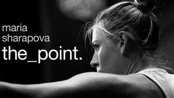 Se Maria Sharapova: The Point på Netflix