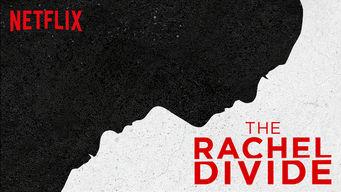 Se The Rachel Divide på Netflix
