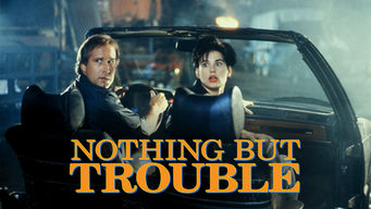 Se Nothing But Trouble på Netflix