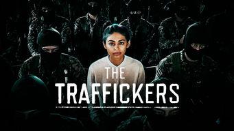 Se The Traffickers på Netflix