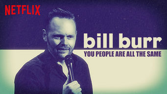 Se Bill Burr: You People Are All the Same på Netflix