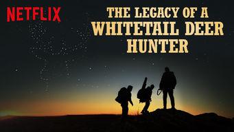 Se The Legacy of a Whitetail Deer Hunter på Netflix