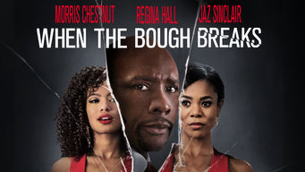 Se When the Bough Breaks på Netflix