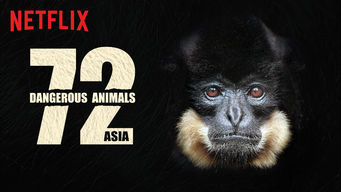 Se 72 Dangerous Animals: Asia på Netflix
