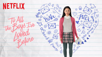 Se To All the Boys I've Loved Before på Netflix