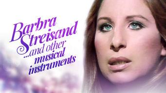 Se Barbra Streisand… and Other Musical Instruments på Netflix