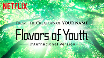 Se Flavors of Youth: International Version på Netflix