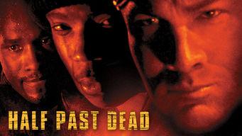 Se Half Past Dead på Netflix