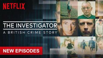 Se The Investigator: A British Crime Story på Netflix