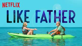 Se Like Father på Netflix