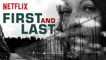 Se First and Last på Netflix