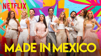 Se Made in Mexico på Netflix