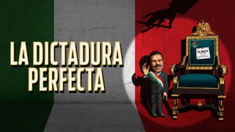 Se La Dictadura Perfecta på Netflix