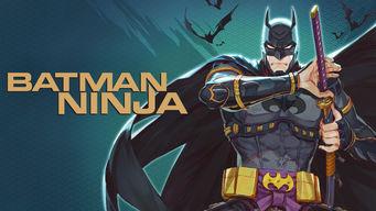 Se Batman Ninja på Netflix