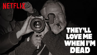 Se They'll Love Me When I'm Dead på Netflix