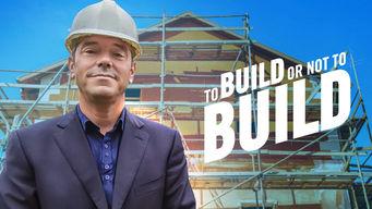 Se To Build or Not to Build på Netflix