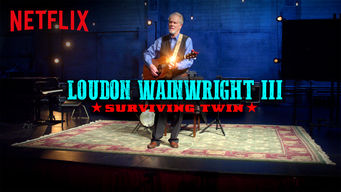 Loudon Wainwright III: Surviving Twin netflix film serier