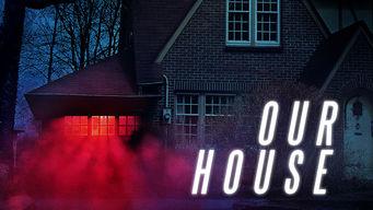 Se Our House på Netflix