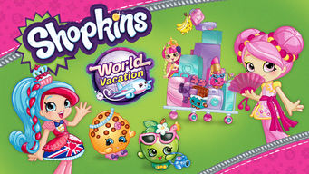 Shopkins: World Vacation netflix film serier