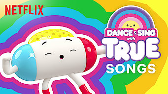 Se serien Dance & Sing with True på Netflix