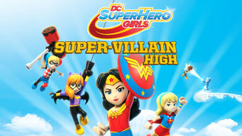 Se LEGO DC Super Hero Girls: Super-Villain High på Netflix