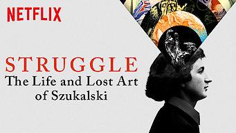 Se Struggle: The Life and Lost Art of Szukalski på Netflix