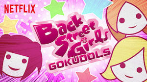 backstreet girls netflix