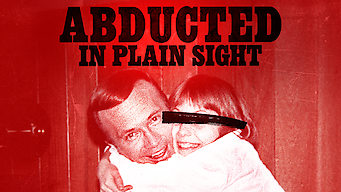 Abducted in Plain Sight film serier netflix