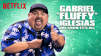 "Se Gabriel ""Fluffy"" Iglesias: One Show Fits All på Netflix"