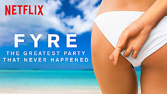 Fyre: The Greatest Party That Never Happened film serier netflix