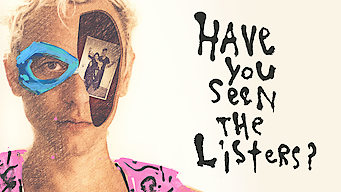 Se Have You Seen the Listers? på Netflix