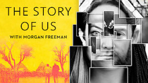 The Story of Us with Morgan Freeman netflix 1