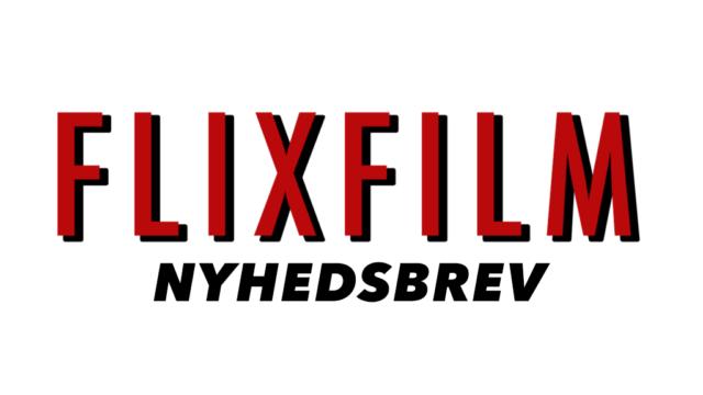flixfilm nyhedsbrev netflix danmark