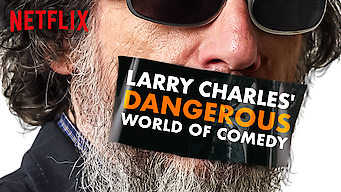 Larry Charles' Dangerous World of Comedy film serier netflix
