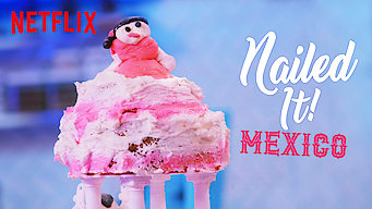 Se Nailed It! Mexico på Netflix